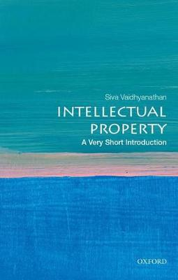 Intellectual Property: A Very Short Introduction by Siva Vaidhyanathan