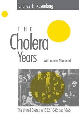 The Cholera Years by Charles E. Rosenberg