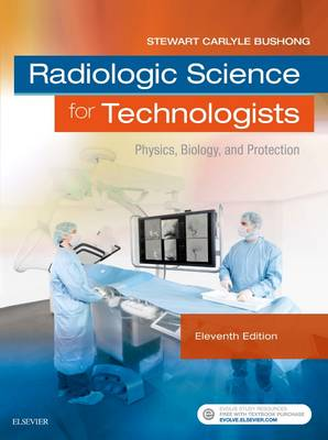 Radiologic Science for Technologists by Stewart C. Bushong