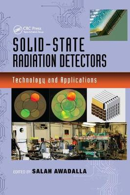 Solid-State Radiation Detectors: Technology and Applications by Salah Awadalla