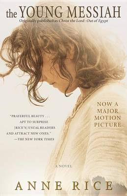 The Young Messiah by Professor Anne Rice