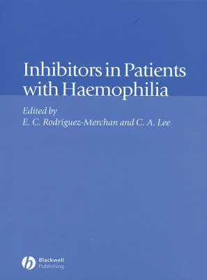 Inhibitors in Patients with Haemophilia by Christine A. Lee