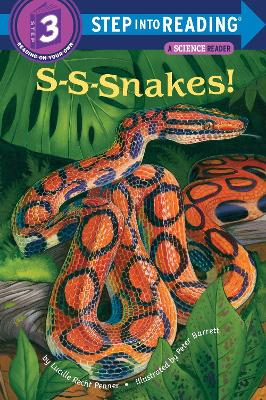 S-S-Nakes! Step Into Reading 3 by Lucille Recht Penner
