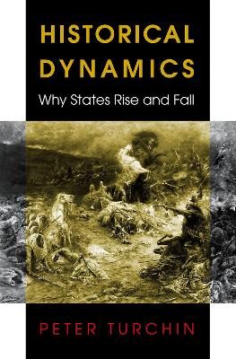 Historical Dynamics: Why States Rise and Fall by Peter Turchin