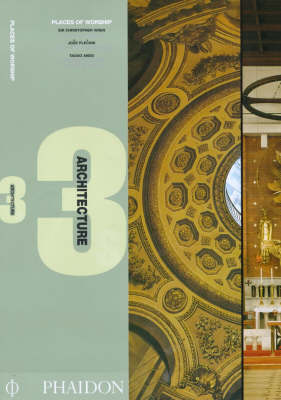 Places of Worship by Sir Christopher Wren, Joze Plecnik and Tadao Ando: St.Paul's Cathedral, London, 1675-1710, Church of the Sacred Heart, Prague, 1933, Church on the Water, Hokkaido, 1988 and Church of the Light, Osaka, 1905 by Vaughan Hart