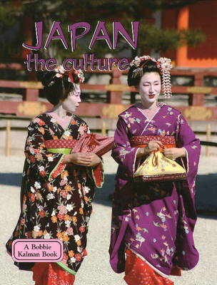 Japan, the Culture by Bobbie Kalman