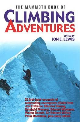 The Mammoth Book of Climbing Adventures by Jon E. Lewis