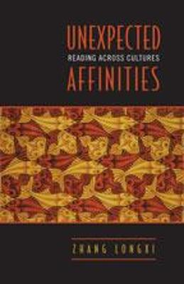 Unexpected Affinities by Zhang Longxi