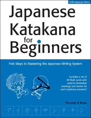 Japanese Katakana for Beginners by Timothy G. Stout