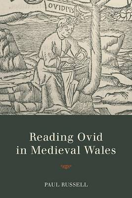 Reading Ovid in Medieval Wales by Paul Russell
