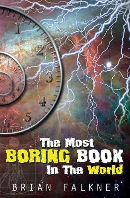 The Most Boring Book in the World by Brian Falkner