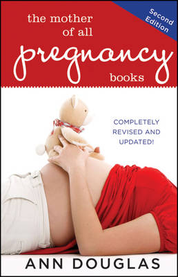 The Mother of All Pregnancy Books by Ann Douglas
