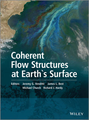 Coherent Flow Structures at Earth's Surface by Jeremy G. Venditti
