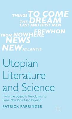 Utopian Literature and Science by Patrick Parrinder