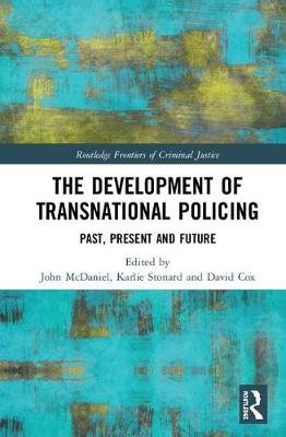 The Development of Transnational Policing: Past, Present and Future by John McDaniel