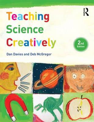 Teaching Science Creatively by Dan Davies