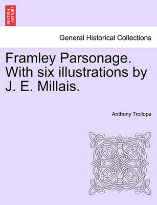 Framley Parsonage. with Six Illustrations by J. E. Millais. by Anthony Trollope