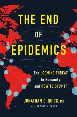 End of Epidemics by Jonathan D Quick