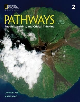 Pathways: Reading, Writing, and Critical Thinking 2 by Laurie Blass