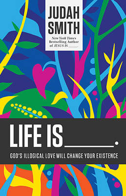 Life Is _____. by Judah Smith