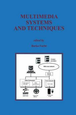 Multimedia Systems and Techniques by Borko Furht