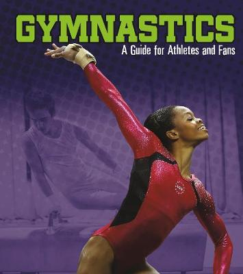 Gymnastics: A Guide for Athletes and Fans by Matt Chandler