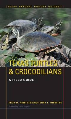 Texas Turtles & Crocodilians by Troy D. Hibbitts