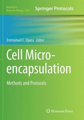 Cell Microencapsulation: Methods and Protocols by Emmanuel C. Opara