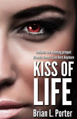 Kiss of Life by Brian L Porter