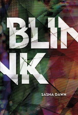 Blink by Dawn Sasha
