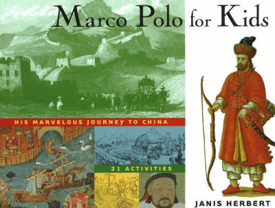 Marco Polo for Kids by Janis Herbert