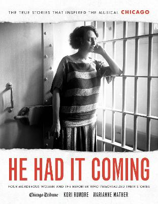 He Had It Coming: Four Murderous Women and the Reporter Who Immortalized Their Stories book