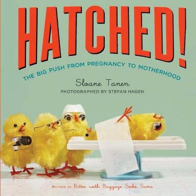 Hatched! by Sloane Tanen