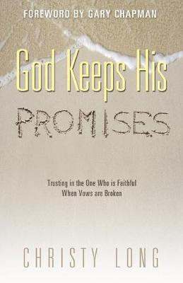 God Keeps His Promises by Christy Long