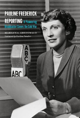 Pauline Frederick Reporting by Marlene Sanders