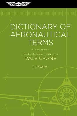 Dictionary of Aeronautical Terms by Dale Crane