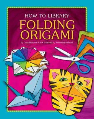 Folding Origami by Dana Meachen Rau