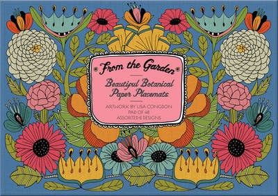 From the Garden: 48 Beautiful Botanical Placemats by Lisa Congdon