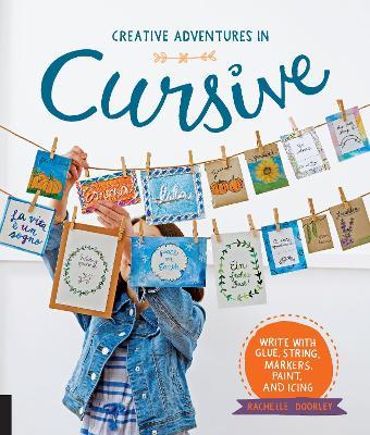 Creative Adventures in Cursive by Rachelle Doorley