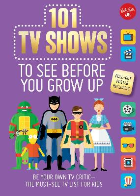 101 TV Shows to See Before You Grow Up by Samantha Chagollan