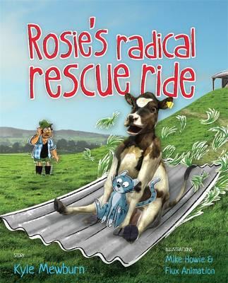 Rosie's Radical Rescue Ride by Kyle Mewburn
