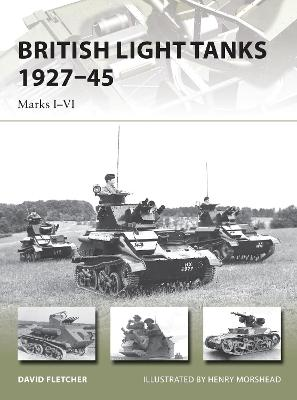 British Light Tanks 1927-45: Marks I-VI by David Fletcher