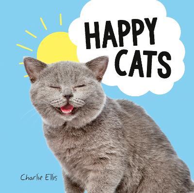 Happy Cats: Photos of Felines Feeling Fab book