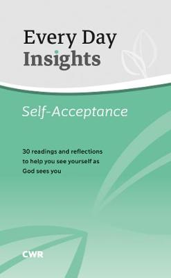 Every Day Insights: Self-Acceptance: 30 readings and reflections to help you see yourself as God sees you by Rosalyn Derges
