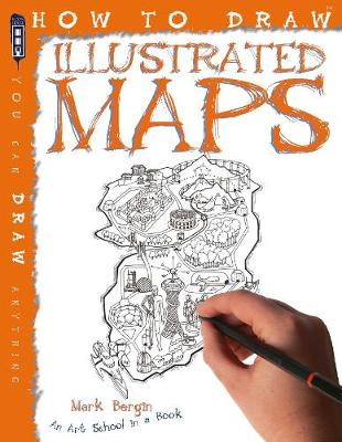 How To Draw Illustrated Maps by Mark Bergin