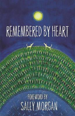 Remembered By Heart: An Anthology Of Indigenous Writing book