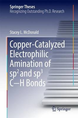 Copper-Catalyzed Electrophilic Amination of sp2 and sp3 Câ  H Bonds by Stacey L. McDonald
