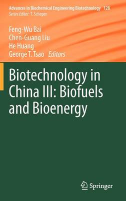 Biotechnology in China III: Biofuels and Bioenergy by Feng-Wu Bai