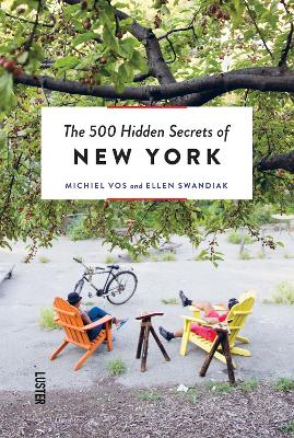 The 500 Hidden Secrets of New York by Michiel Vos