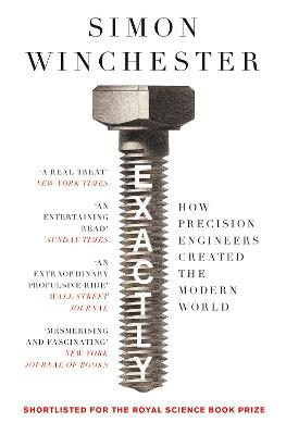 Exactly: How Precision Engineers Created the Modern World book